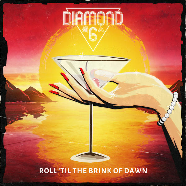 Roll 'til the Brink of Dawn by Diamond 6 Album Cover